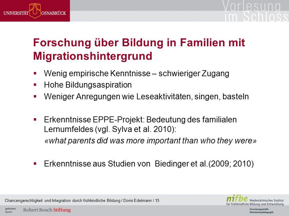 Forschung über Bildung in Familien mit Migrationshintergrund  Wenig empirische Kenntnisse – schwieriger Zugang  Hohe Bildungsaspiration  Weniger An