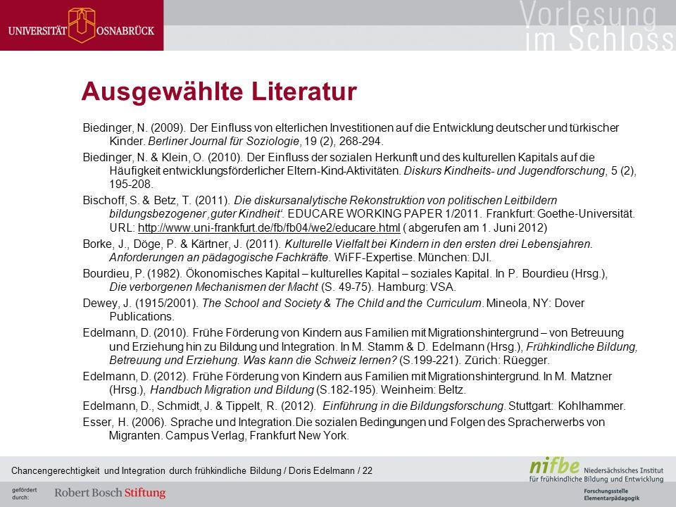 Ausgewählte Literatur Biedinger, N. (2009). Der Einfluss von elterlichen Investitionen auf die Entwicklung deutscher und türkischer Kinder. Berliner J