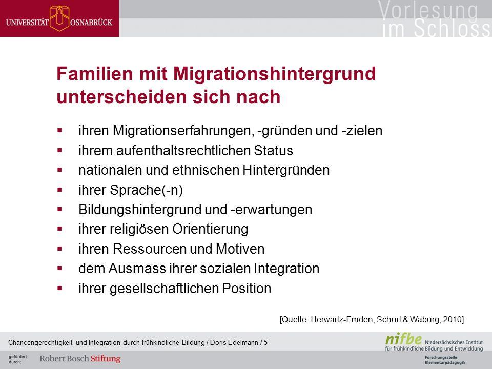 Familien mit Migrationshintergrund unterscheiden sich nach  ihren Migrationserfahrungen, -gründen und -zielen  ihrem aufenthaltsrechtlichen Status 