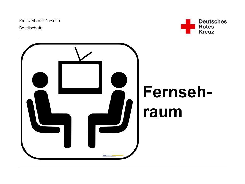 Kreisverband Dresden Bereitschaft Fernseh- raum