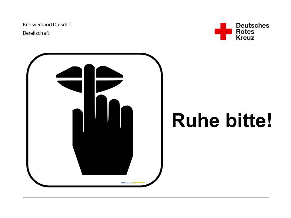 Kreisverband Dresden Bereitschaft Ruhe bitte!