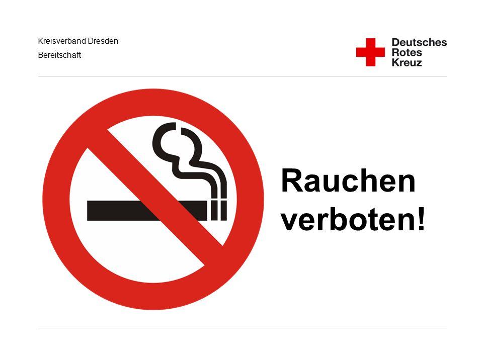 Kreisverband Dresden Bereitschaft Rauchen verboten!