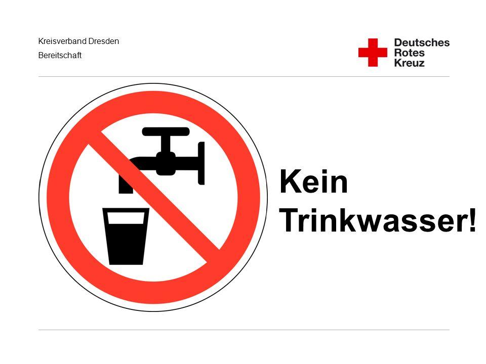 Kreisverband Dresden Bereitschaft Kein Trinkwasser!