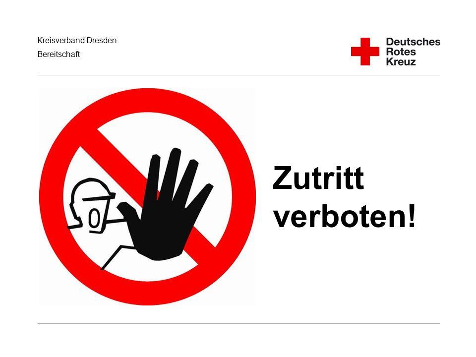 Kreisverband Dresden Bereitschaft Zutritt verboten!
