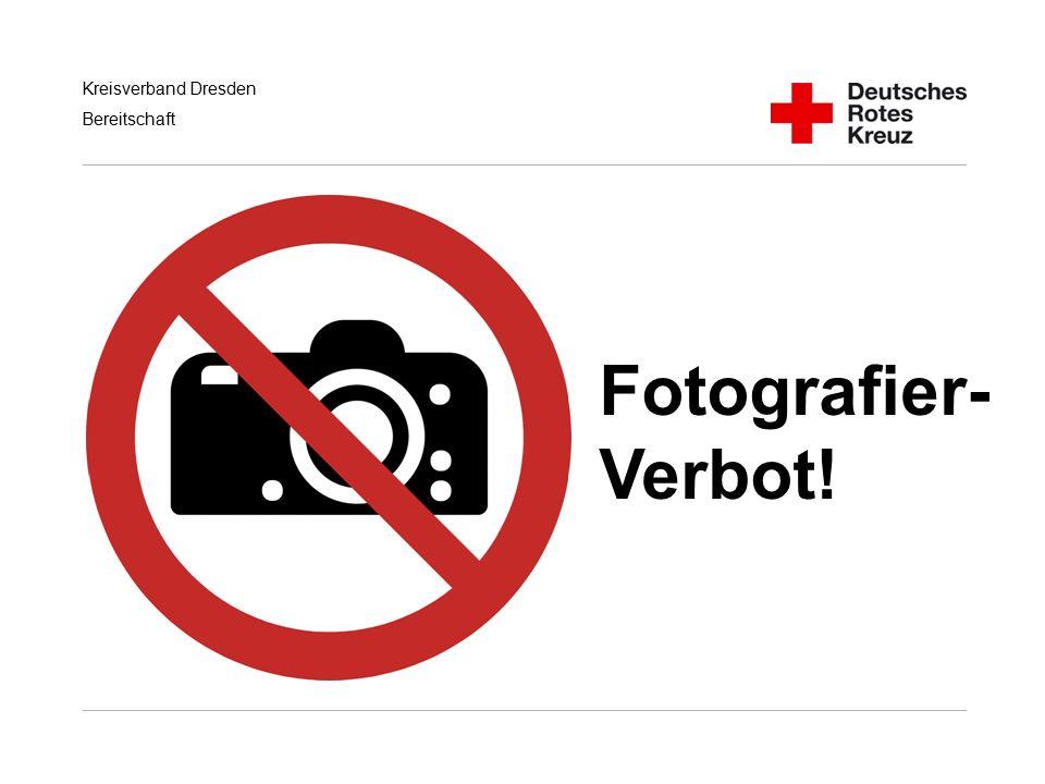 Kreisverband Dresden Bereitschaft Fotografier- Verbot!