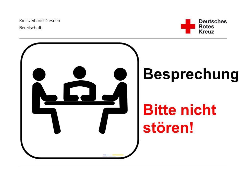 Kreisverband Dresden Bereitschaft Besprechung Bitte nicht stören!