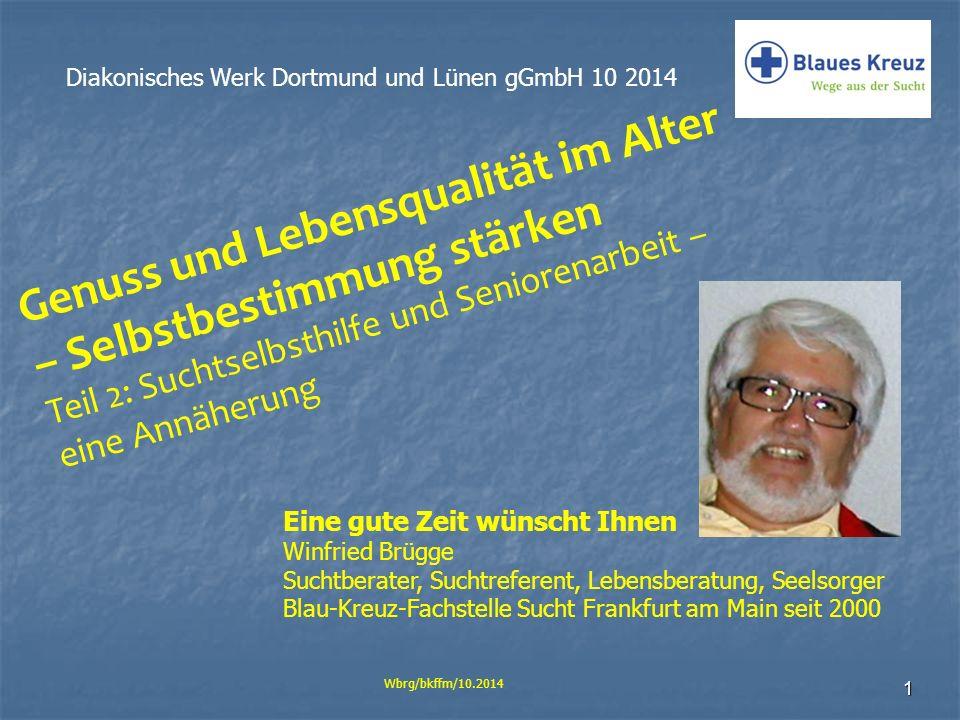 """2 Diakonisches Werk Dortmund und Lünen gGmbH 10 2014 Wbrg/bkffm/10.2014 """"Schütt die Sorgen in ein Gläschen Wein"""