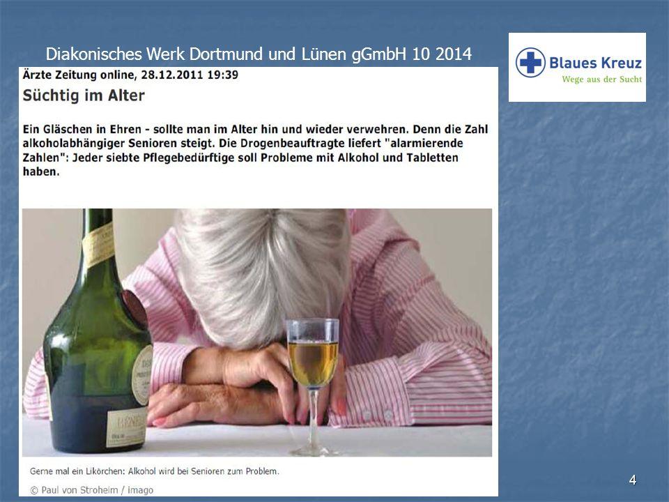 5 Diakonisches Werk Dortmund und Lünen gGmbH 10 2014 Wbrg/bkffm/10.2014 Immer öfter ein Gläschen…..