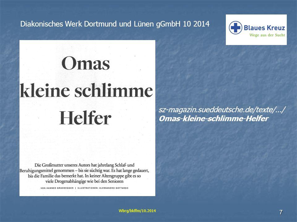 8 Diakonisches Werk Dortmund und Lünen gGmbH 10 2014 Wbrg/bkffm/10.2014 Alt gewordene Junkies sind noch ein ziemlich neues Phänomen
