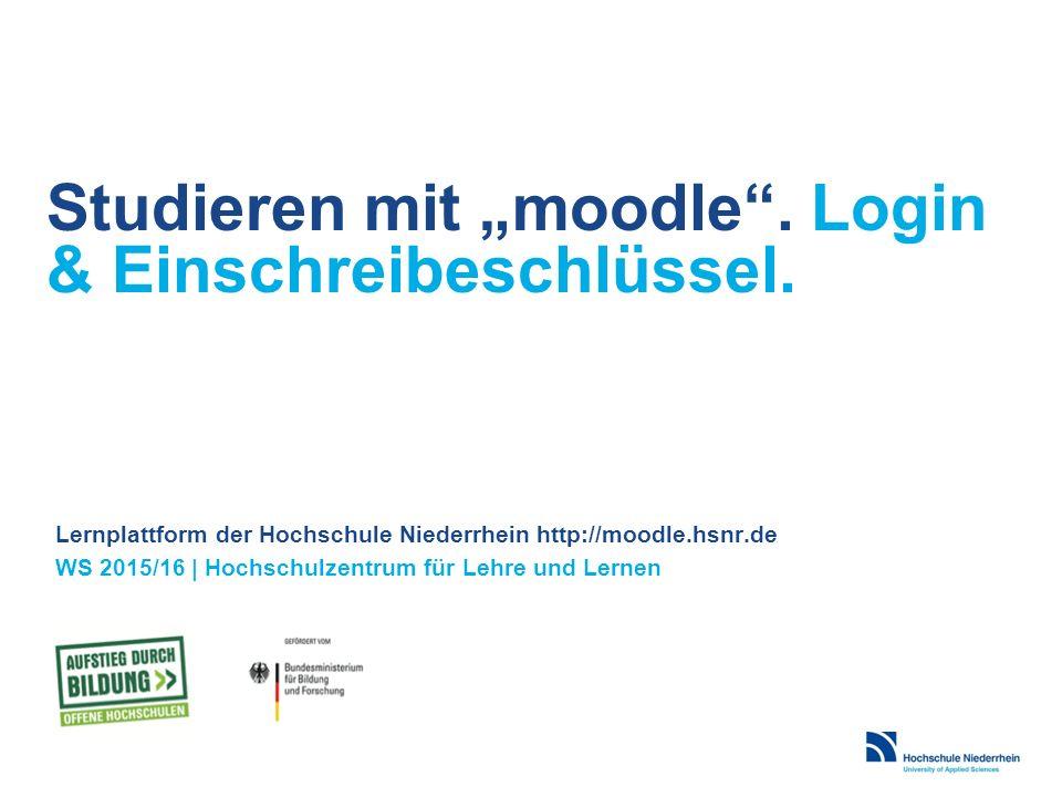 https://moodle.hsnr.de Login mit dem Hochschul Account (auch für WLAN, LSF) Fragen zum Hochschul-Account.