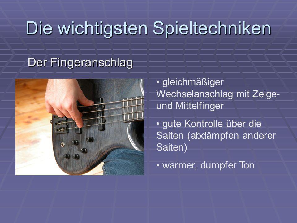 Die wichtigsten Spieltechniken Der Fingeranschlag gleichmäßiger Wechselanschlag mit Zeige- und Mittelfinger gute Kontrolle über die Saiten (abdämpfen anderer Saiten) warmer, dumpfer Ton