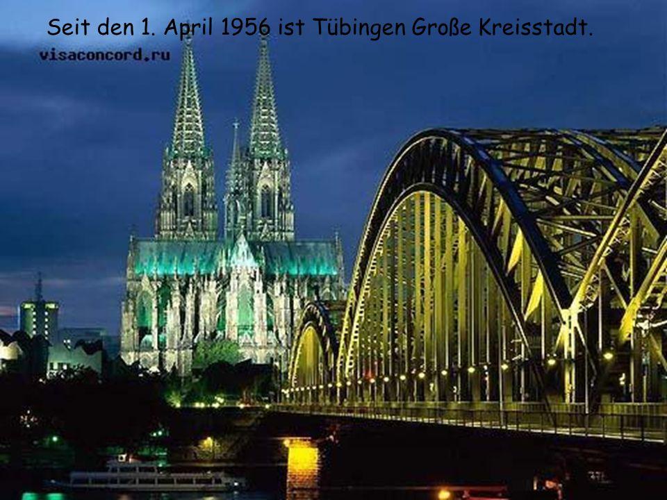 Seit den 1. April 1956 ist Tübingen Große Kreisstadt.