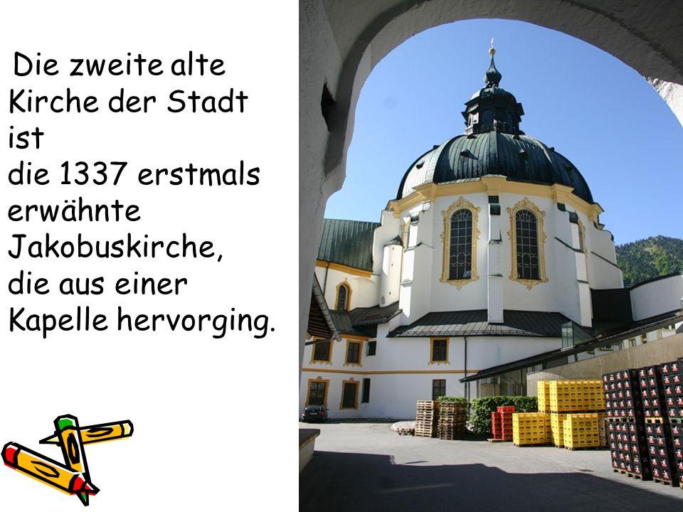Die zweite alte Kirche der Stadt ist die 1337 erstmals erwähnte Jakobuskirche, die aus einer Kapelle hervorging.