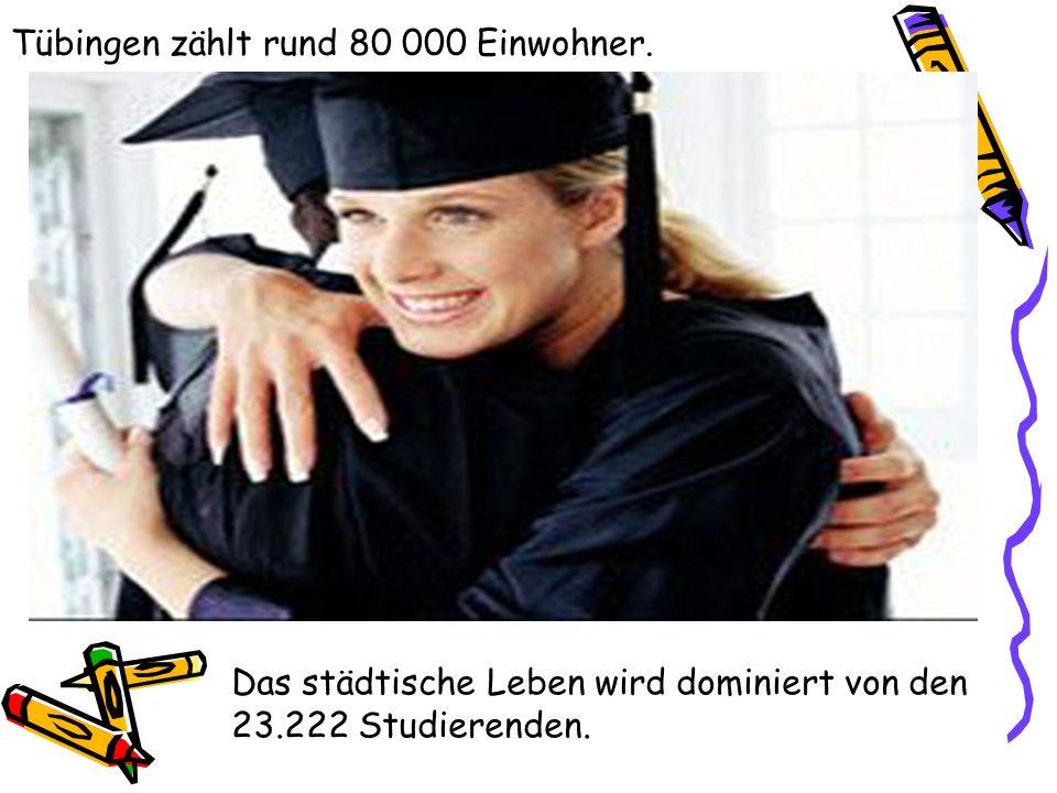 Tübingen zählt rund 80 000 Einwohner. Das städtische Leben wird dominiert von den 23.222 Studierenden.