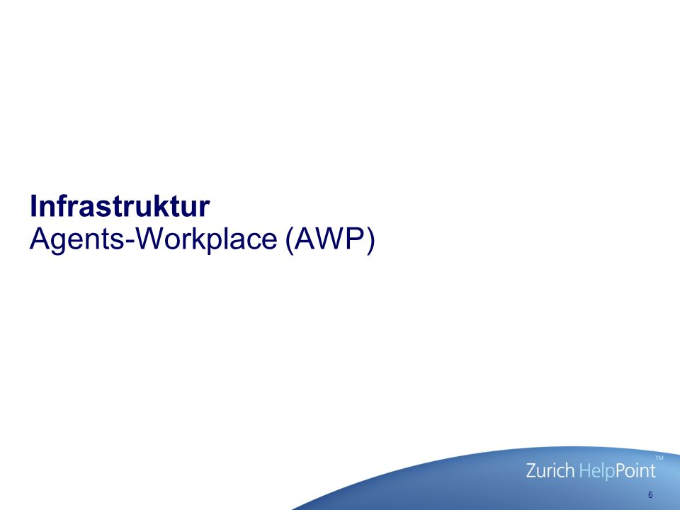 6 Infrastruktur Agents-Workplace (AWP)