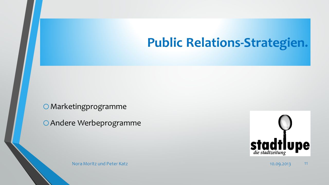 Public Relations-Strategien. o Marketingprogramme o Andere Werbeprogramme 10.09.2013Nora Moritz und Peter Katz 11
