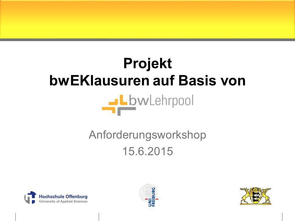 Projekt bwEKlausuren auf Basis von Anforderungsworkshop 15.6.2015