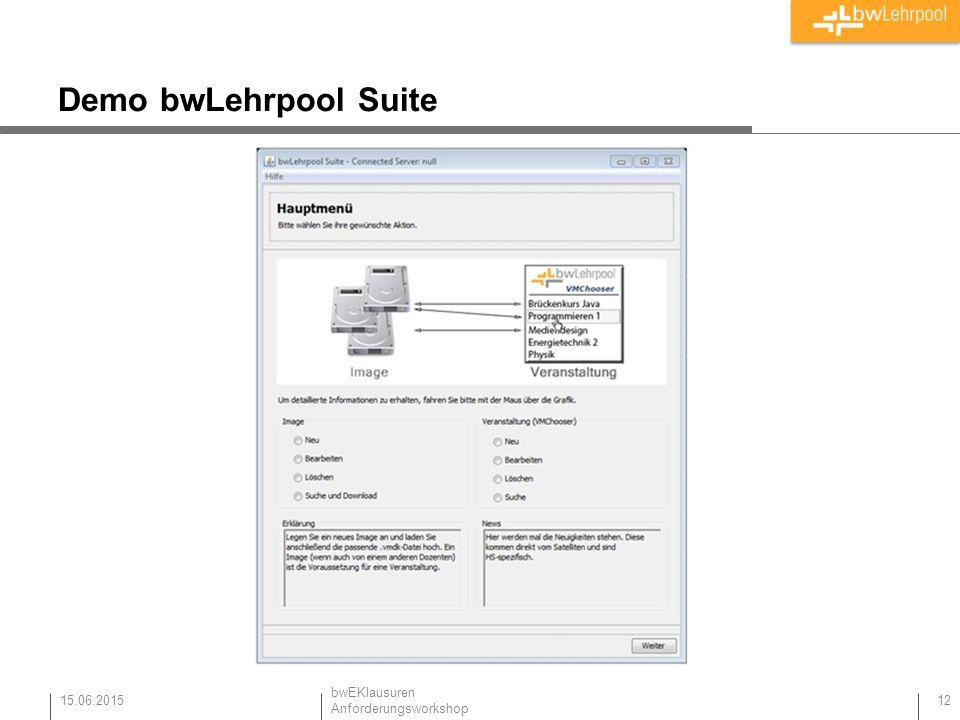 Demo bwLehrpool Suite 15.06.2015 12 bwEKlausuren Anforderungsworkshop