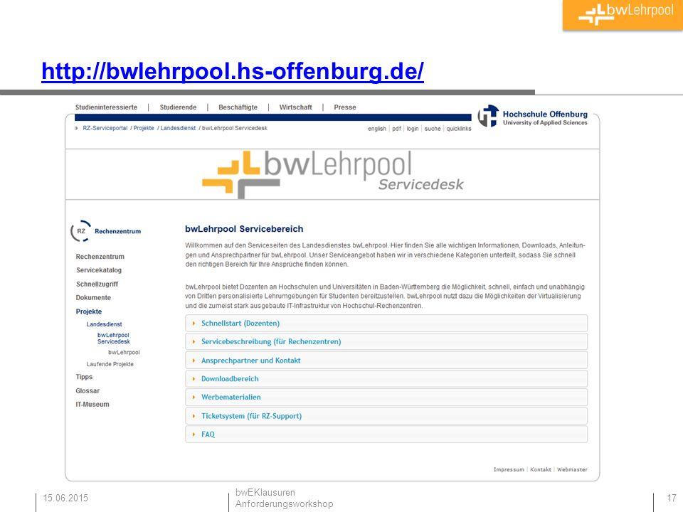 http://bwlehrpool.hs-offenburg.de/ 15.06.2015 17 bwEKlausuren Anforderungsworkshop