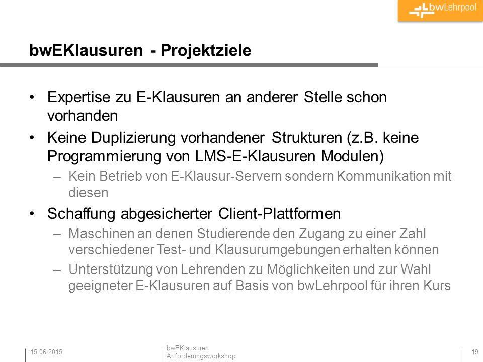 bwEKlausuren - Projektziele Expertise zu E-Klausuren an anderer Stelle schon vorhanden Keine Duplizierung vorhandener Strukturen (z.B. keine Programmi