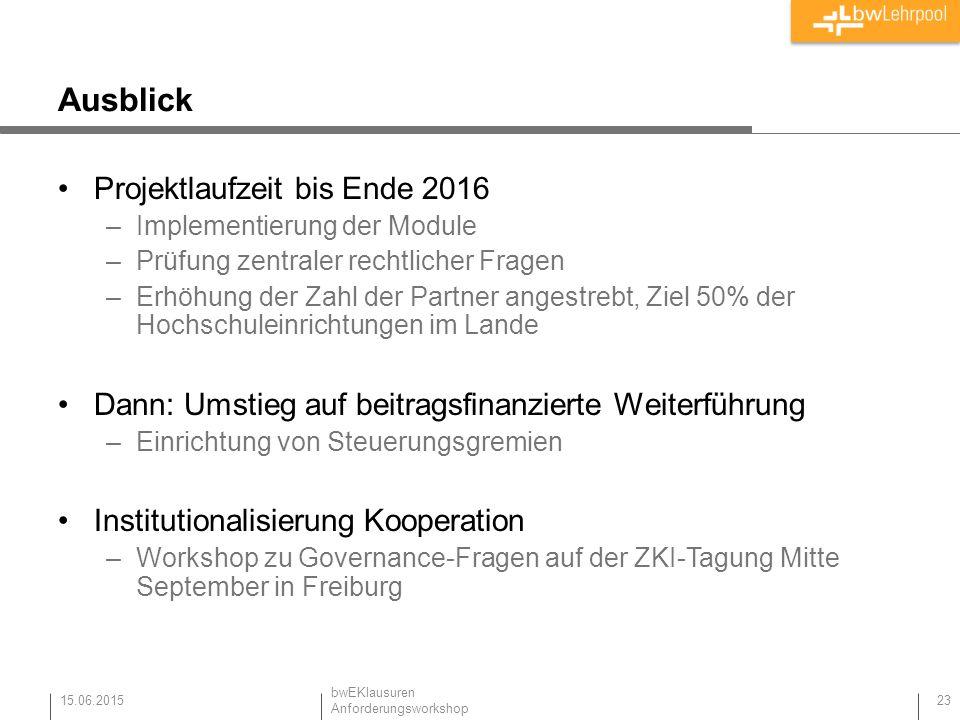 Ausblick Projektlaufzeit bis Ende 2016 –Implementierung der Module –Prüfung zentraler rechtlicher Fragen –Erhöhung der Zahl der Partner angestrebt, Ziel 50% der Hochschuleinrichtungen im Lande Dann: Umstieg auf beitragsfinanzierte Weiterführung –Einrichtung von Steuerungsgremien Institutionalisierung Kooperation –Workshop zu Governance-Fragen auf der ZKI-Tagung Mitte September in Freiburg 15.06.2015 23 bwEKlausuren Anforderungsworkshop