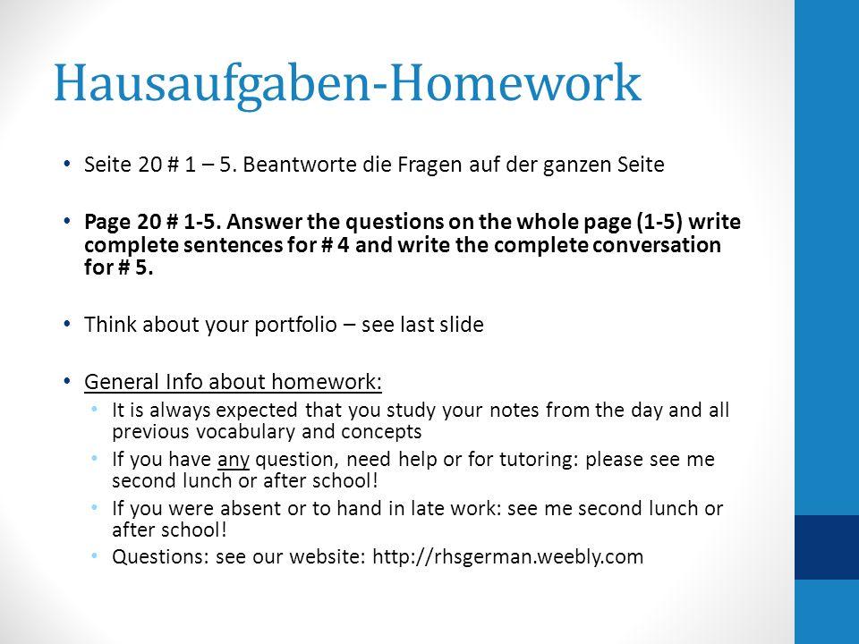 Hausaufgaben-Homework Seite 20 # 1 – 5. Beantworte die Fragen auf der ganzen Seite Page 20 # 1-5.