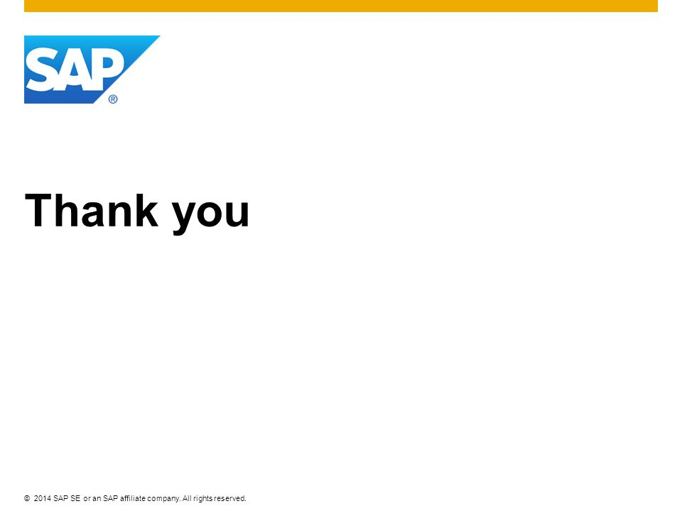 ©2014 SAP SE or an SAP affiliate company. All rights reserved. Thank you