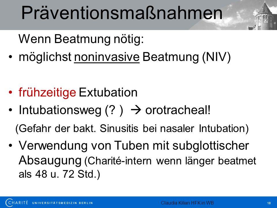 U N I V E R S I T Ä T S M E D I Z I N B E R L I N 18 Präventionsmaßnahmen Wenn Beatmung nötig: möglichst noninvasive Beatmung (NIV) frühzeitige Extuba