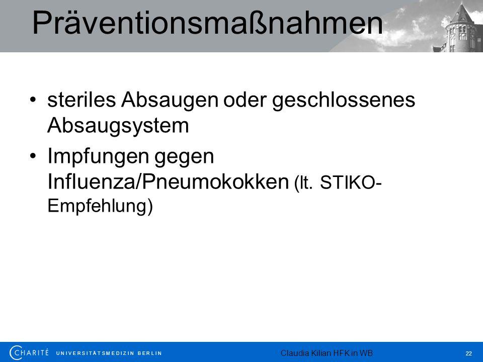 U N I V E R S I T Ä T S M E D I Z I N B E R L I N 22 Präventionsmaßnahmen steriles Absaugen oder geschlossenes Absaugsystem Impfungen gegen Influenza/