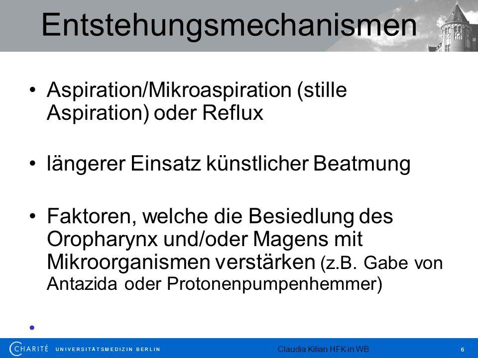 U N I V E R S I T Ä T S M E D I Z I N B E R L I N 6 Entstehungsmechanismen Aspiration/Mikroaspiration (stille Aspiration) oder Reflux längerer Einsatz