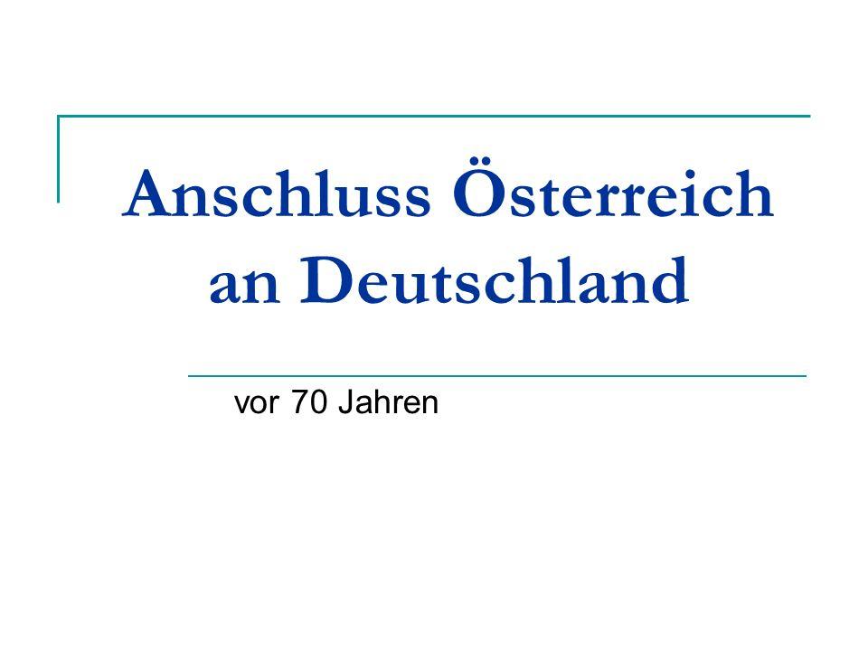 Anschluss Österreich an Deutschland vor 70 Jahren