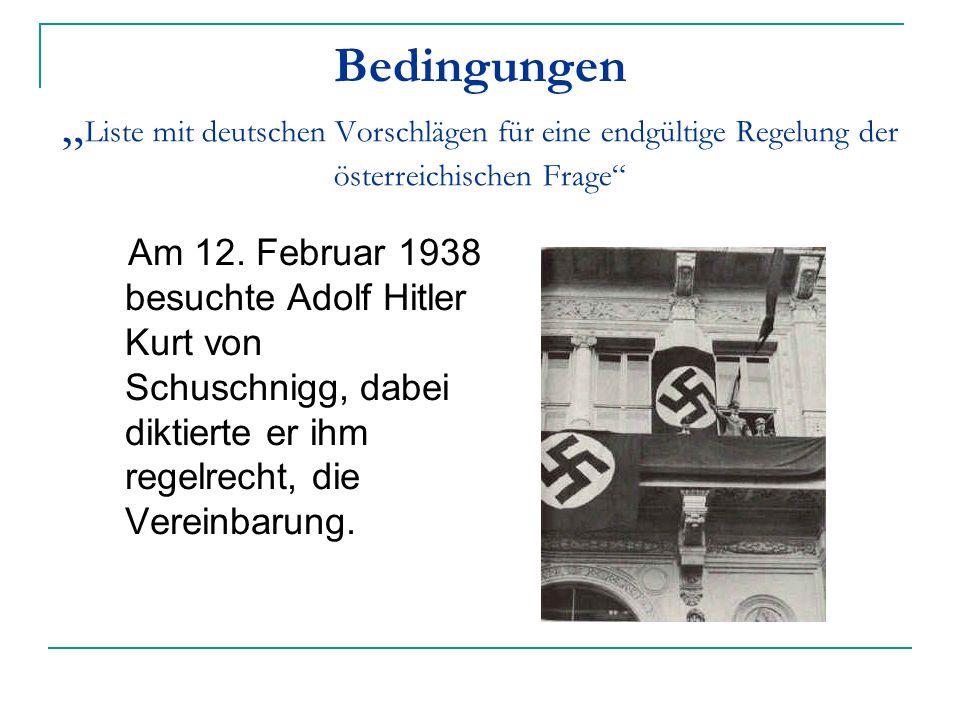 """Bedingungen """" Liste mit deutschen Vorschlägen für eine endgültige Regelung der österreichischen Frage"""" Am 12. Februar 1938 besuchte Adolf Hitler Kurt"""