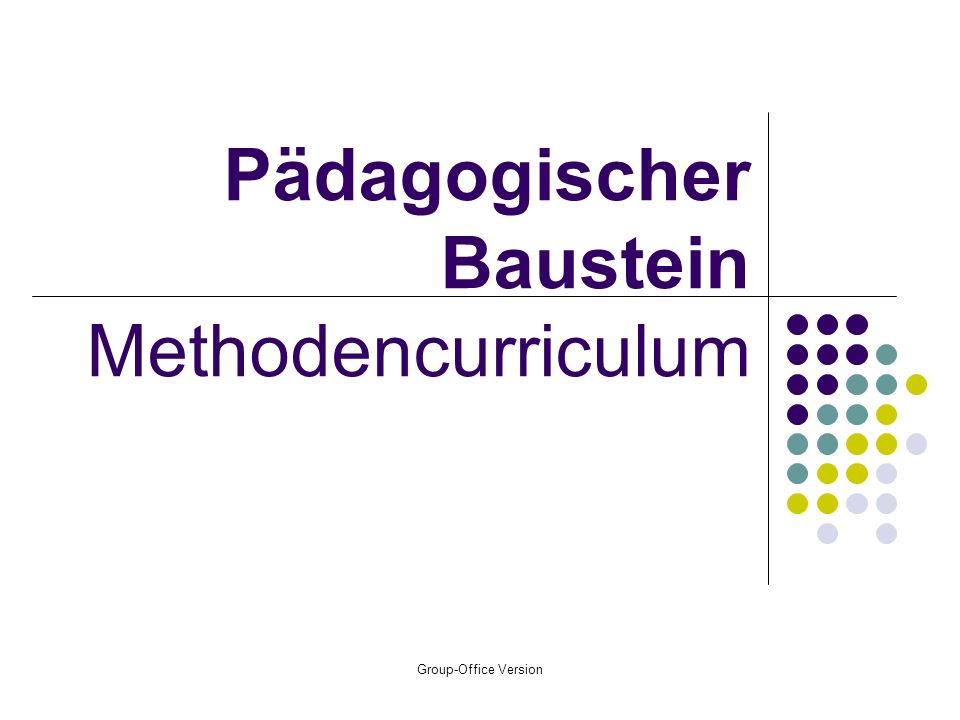 Group-Office Version Pädagogischer Baustein Methodencurriculum