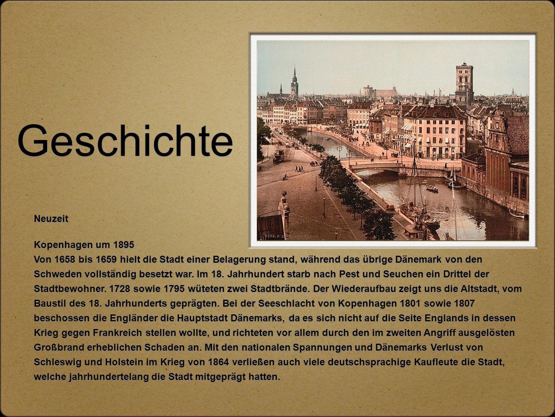 Geschichte Neuzeit Kopenhagen um 1895 Von 1658 bis 1659 hielt die Stadt einer Belagerung stand, während das übrige Dänemark von den Schweden vollständ