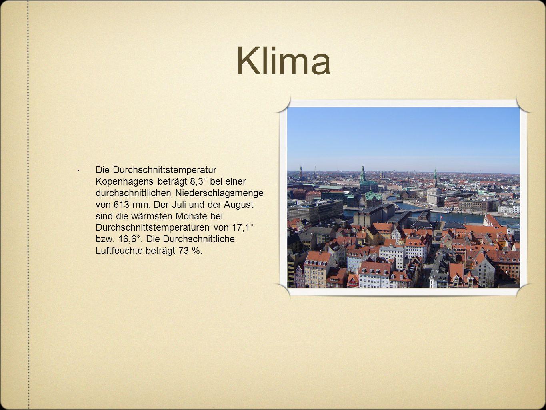 Klima Die Durchschnittstemperatur Kopenhagens beträgt 8,3° bei einer durchschnittlichen Niederschlagsmenge von 613 mm. Der Juli und der August sind di
