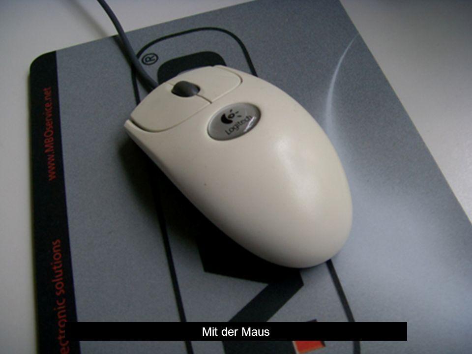 Mit der Maus
