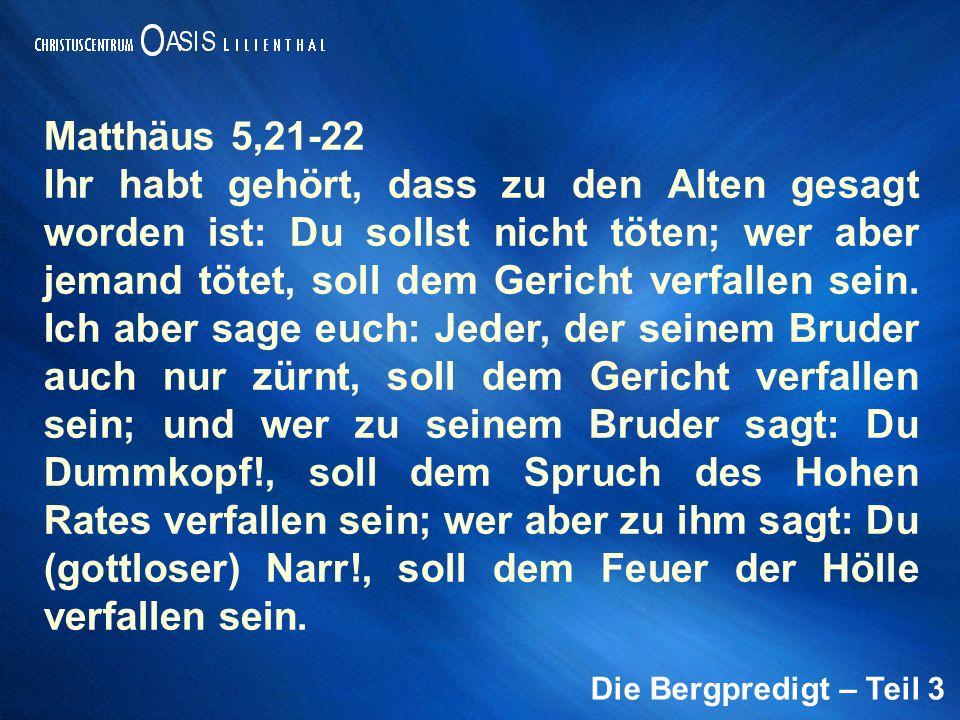 Die Bergpredigt – Teil 3 Epheser 4, 26 »Sündigt nicht, wenn ihr zornig seid«, und lasst die Sonne nicht über eurem Zorn untergehen.