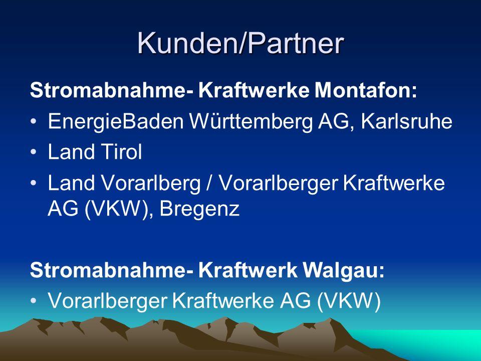 Kunden/Partner Stromabnahme- Kraftwerke Montafon: EnergieBaden Württemberg AG, Karlsruhe Land Tirol Land Vorarlberg / Vorarlberger Kraftwerke AG (VKW), Bregenz Stromabnahme- Kraftwerk Walgau: Vorarlberger Kraftwerke AG (VKW)