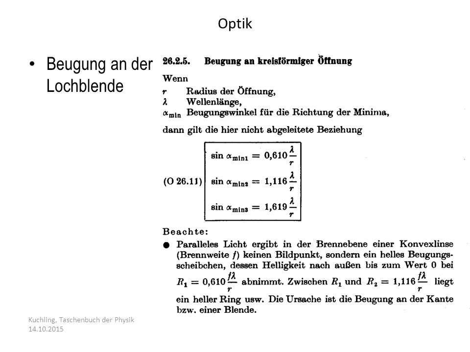 Optik Kuchling, Taschenbuch der Physik 14.10.2015 Beugung an der Lochblende