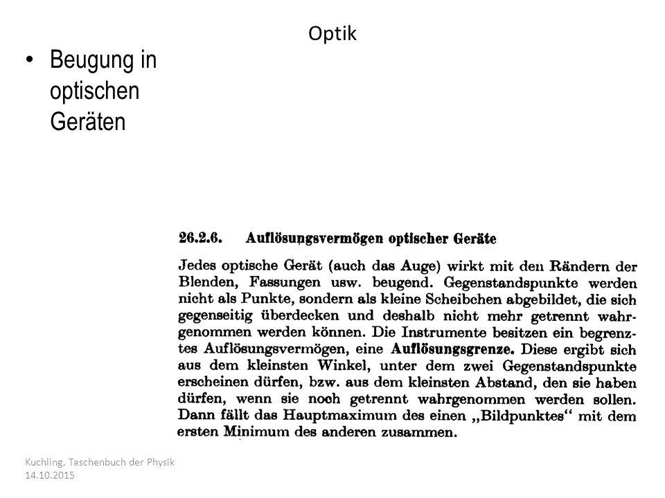 Optik Kuchling, Taschenbuch der Physik 14.10.2015 Beugung in optischen Geräten