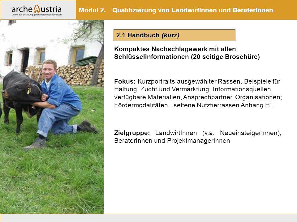 2.1 Handbuch (kurz) Kompaktes Nachschlagewerk mit allen Schlüsselinformationen (20 seitige Broschüre) Modul 2. Qualifizierung von LandwirtInnen und Be