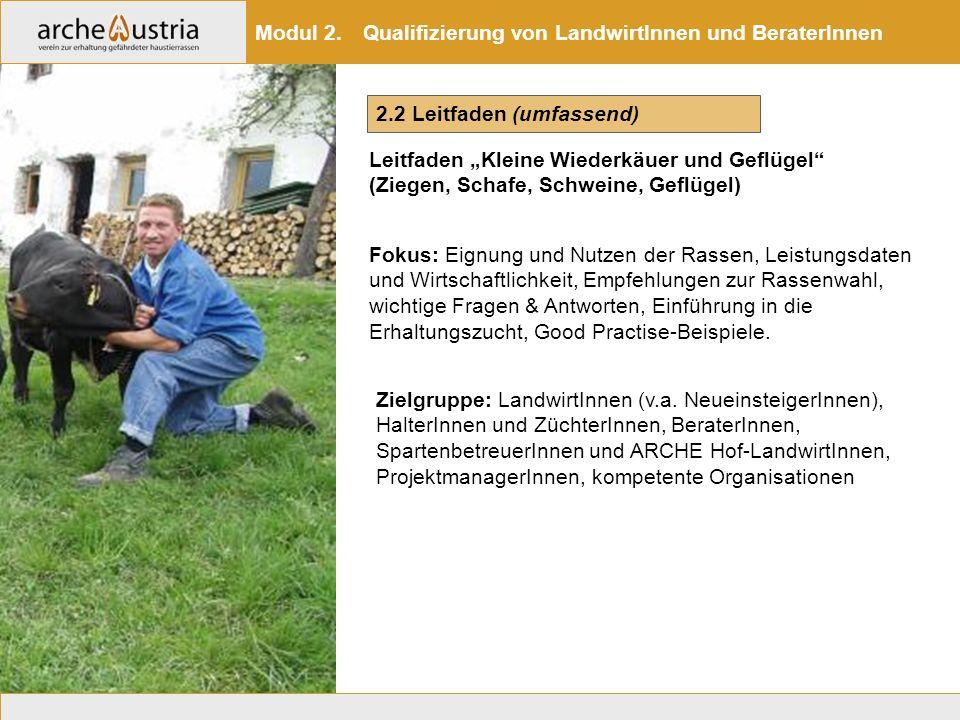 """2.2 Leitfaden (umfassend) Leitfaden """"Kleine Wiederkäuer und Geflügel"""" (Ziegen, Schafe, Schweine, Geflügel) Modul 2. Qualifizierung von LandwirtInnen u"""