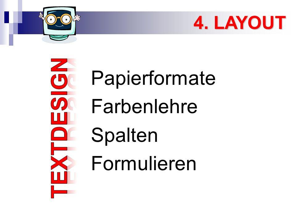 Papierformate Farbenlehre Spalten Formulieren 4. LAYOUT