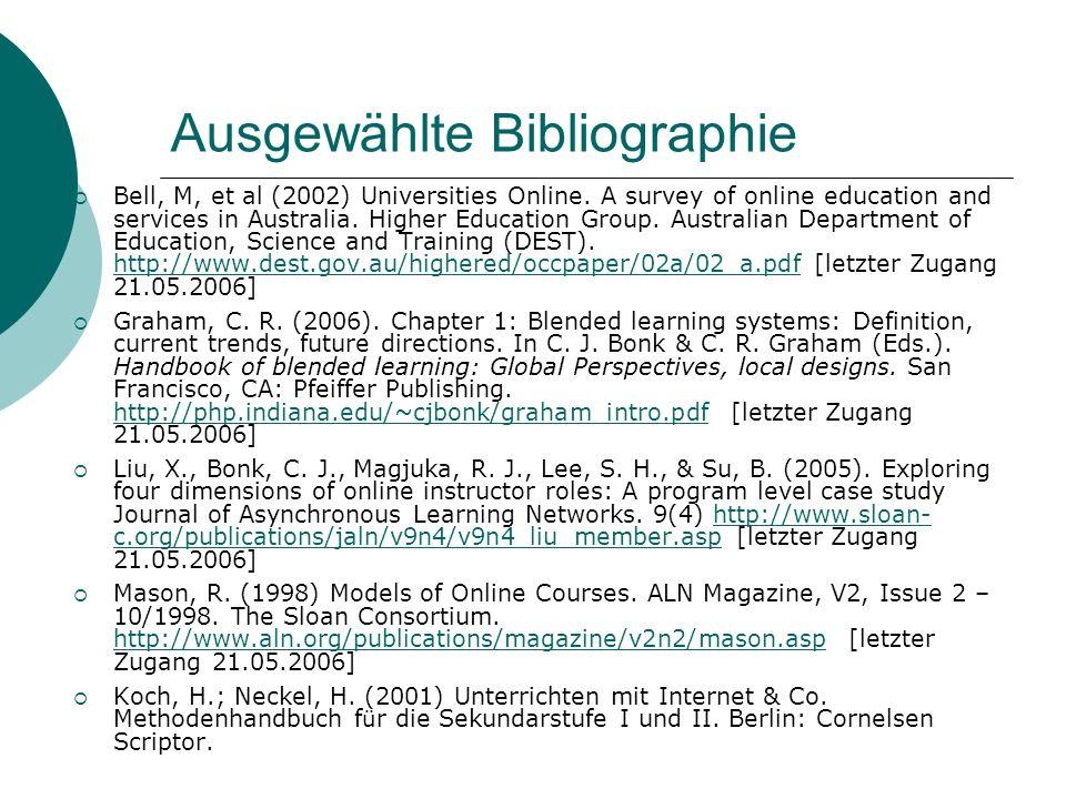 Ausgewählte Bibliographie  Bell, M, et al (2002) Universities Online.