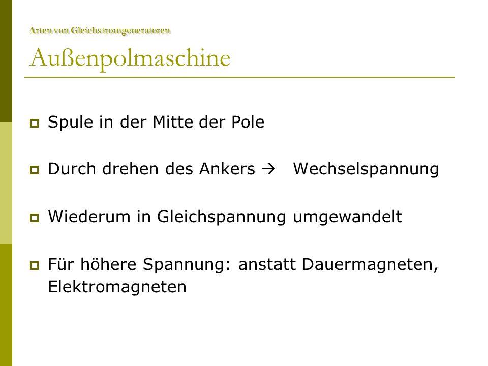Arten von Gleichstromgeneratoren Arten von Gleichstromgeneratoren Außenpolmaschine Spule Pole