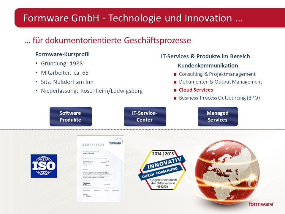 Formware GmbH - Technologie und Innovation … … für dokumentorientierte Geschäftsprozesse Formware-Kurzprofil Gründung: 1988 Mitarbeiter: ca. 65 Sitz: