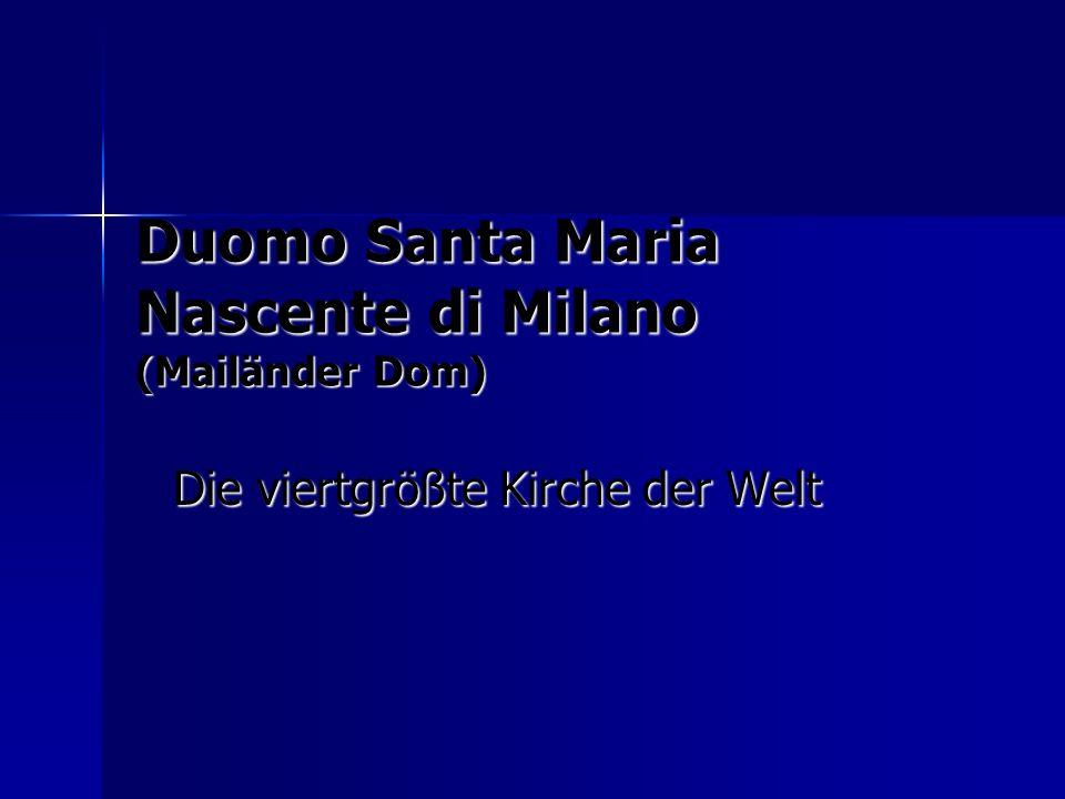Duomo Santa Maria Nascente di Milano (Mailänder Dom) Die viertgrößte Kirche der Welt