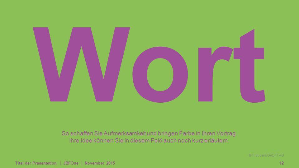 © Fiducia & GAD IT AG Kombilogo © Fiducia & GAD IT AG So schaffen Sie Aufmerksamkeit und bringen Farbe in Ihren Vortrag.