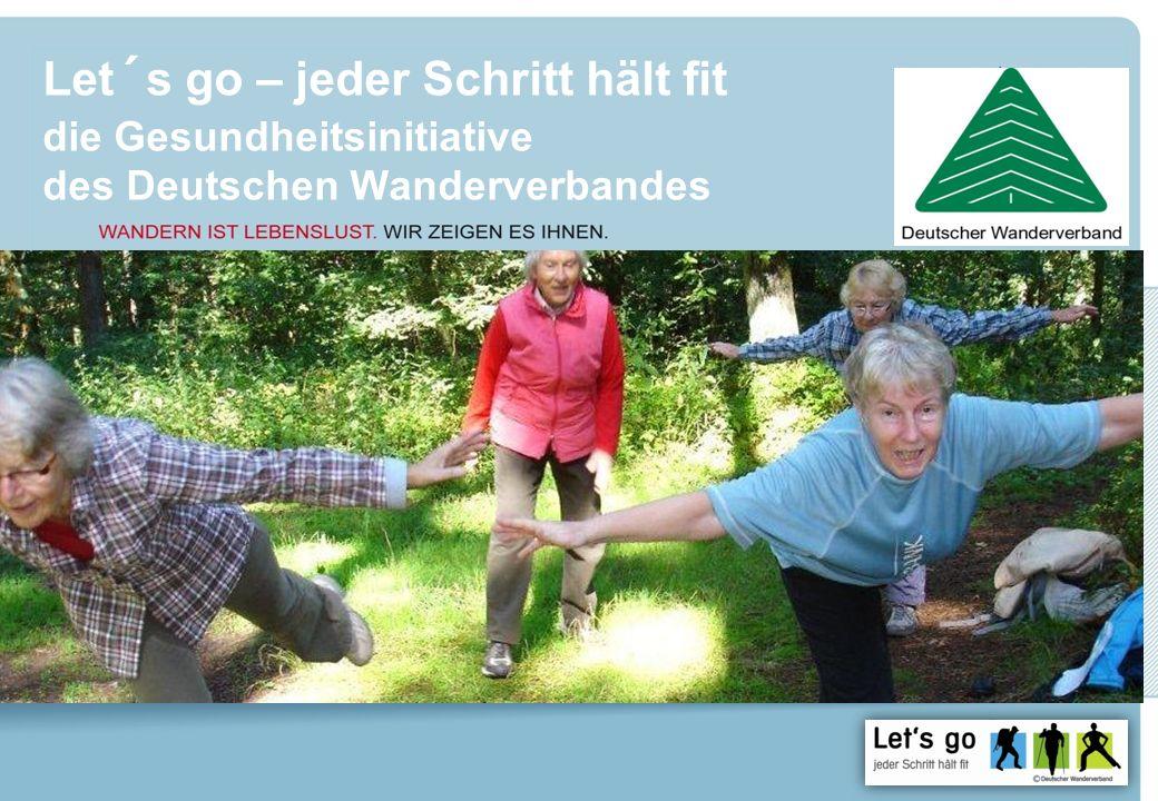Let´s go – jeder Schritt hält fit die Gesundheitsinitiative des Deutschen Wanderverbandes