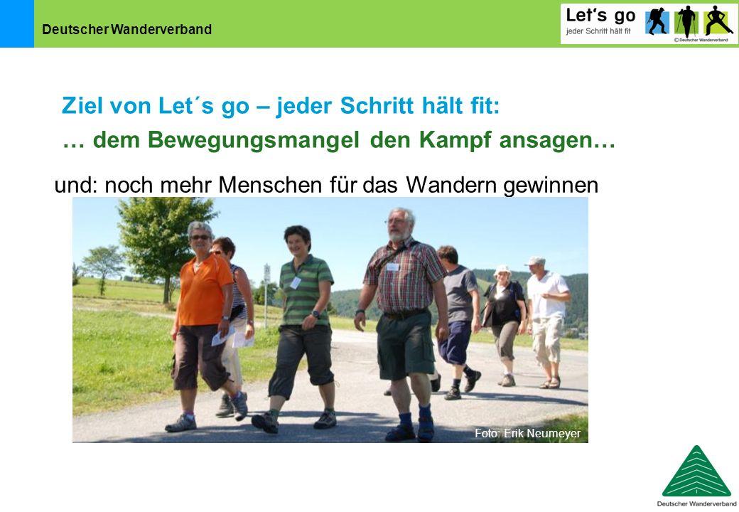 Deutscher Wanderverband und: noch mehr Menschen für das Wandern gewinnen Ziel von Let´s go – jeder Schritt hält fit: … dem Bewegungsmangel den Kampf a